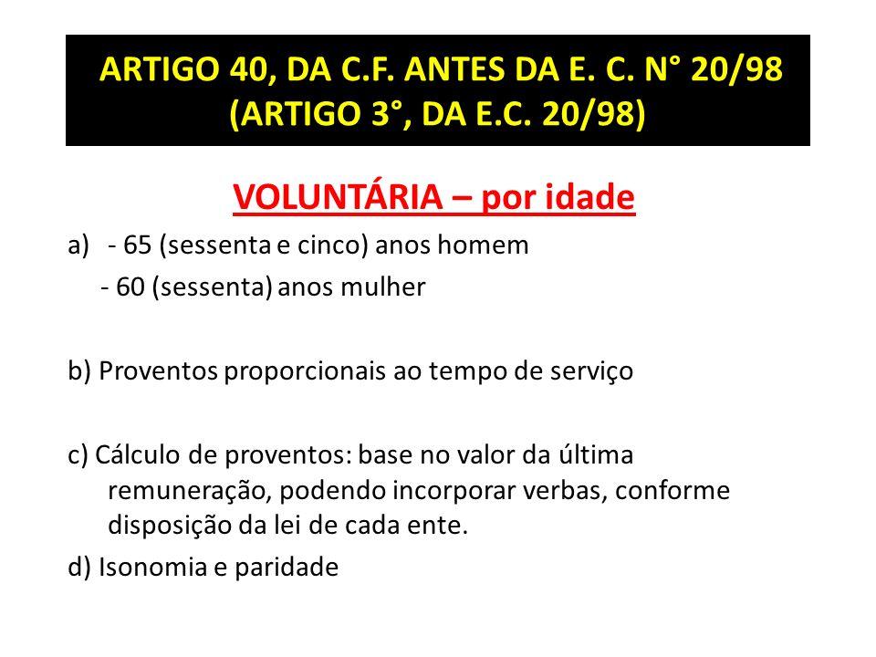 ARTIGO 40, DA C.F.ANTES DA E. C. N° 20/98 (ARTIGO 3°, DA E.C.