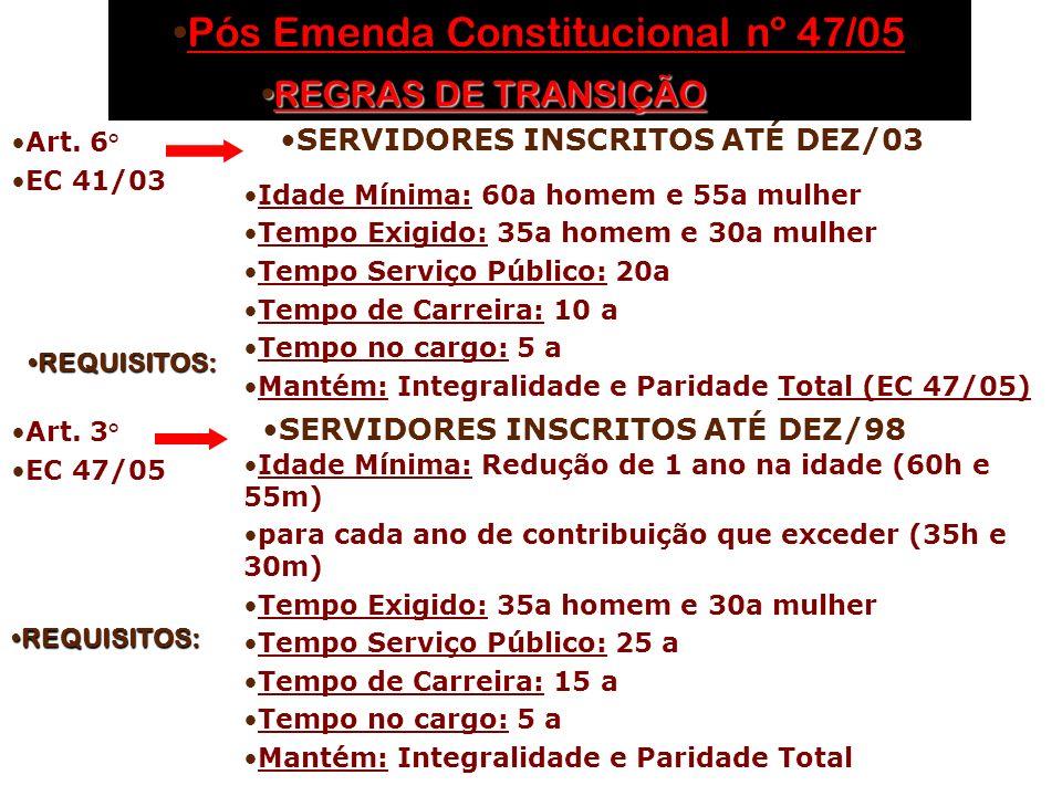 Pós Emenda Constitucional nº 47/05Pós Emenda Constitucional nº 47/05 Art.