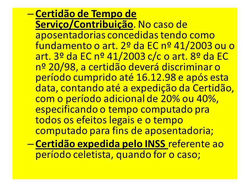 – Certidão de Tempo de Serviço/Contribuição.