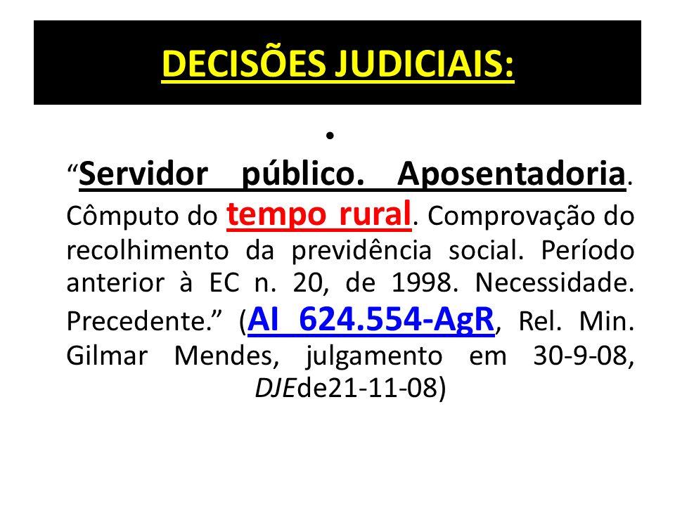 DECISÕES JUDICIAIS: Servidor público.Aposentadoria.