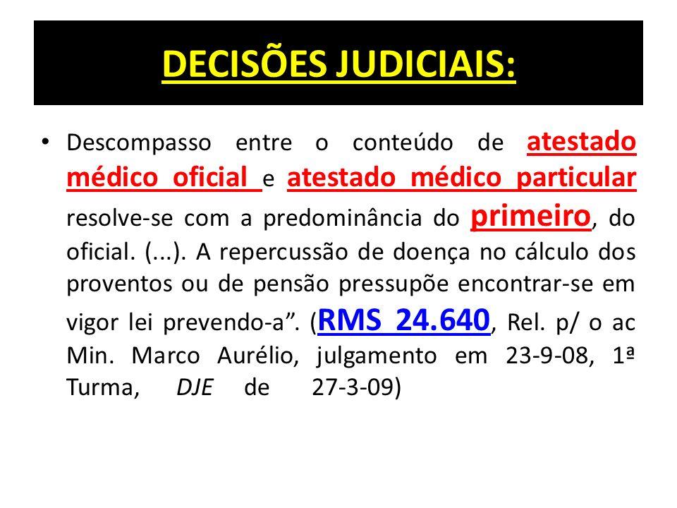 DECISÕES JUDICIAIS: Descompasso entre o conteúdo de atestado médico oficial e atestado médico particular resolve-se com a predominância do primeiro, do oficial.