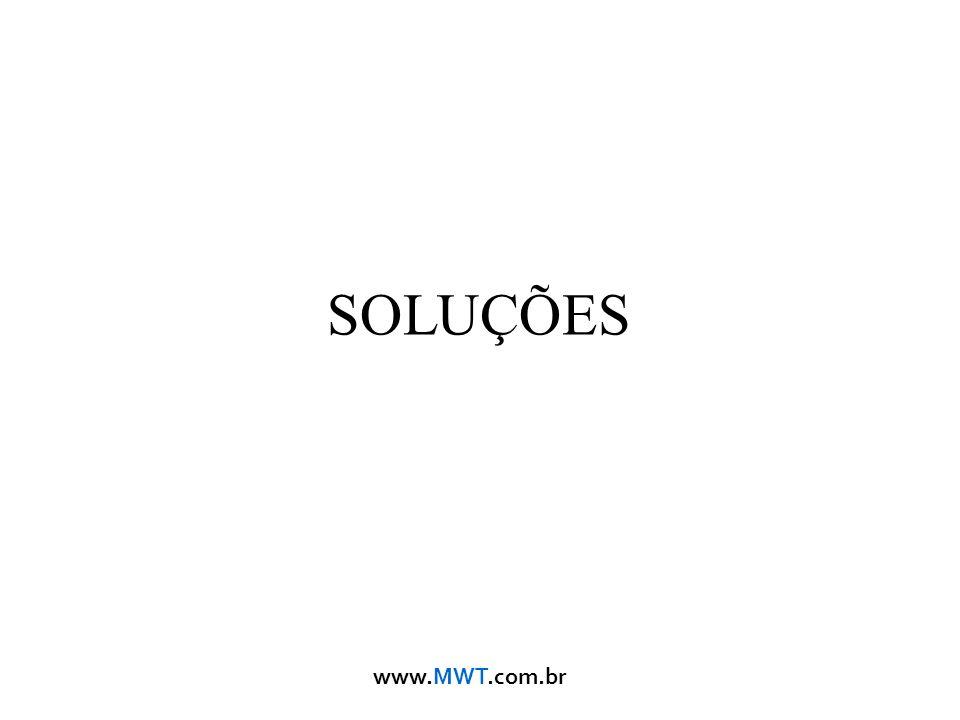 www.MWT.com.br SOLU ÇÕ ES