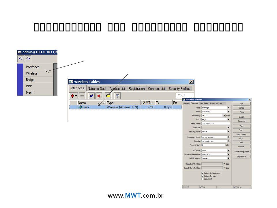 www.MWT.com.br Habilitando uma Interface Wireless