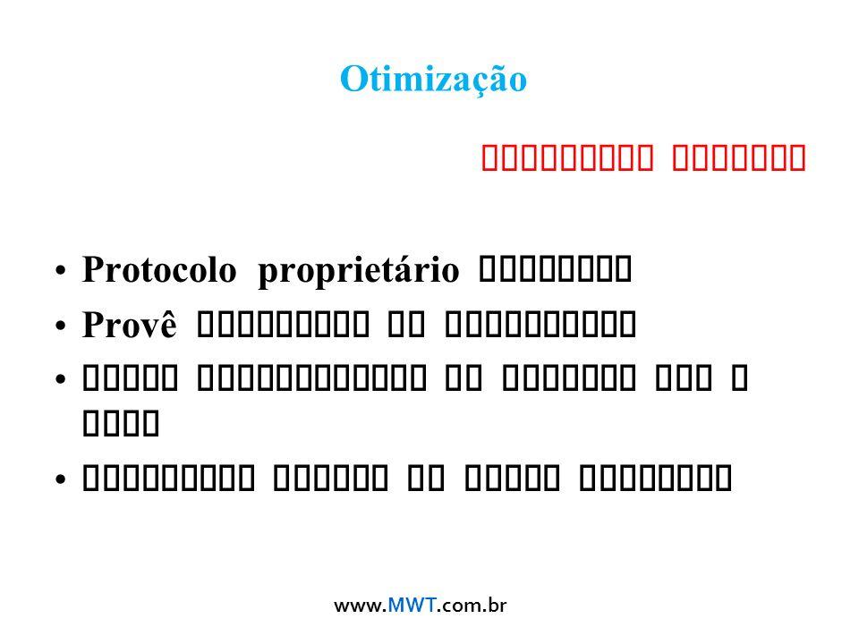 www.MWT.com.br Otimização Protocolo Nstreme Protocolo propriet á rio Mikrotik Provê melhorias ao throughput Maior estabilidade em Enlaces PTP e PTMP F