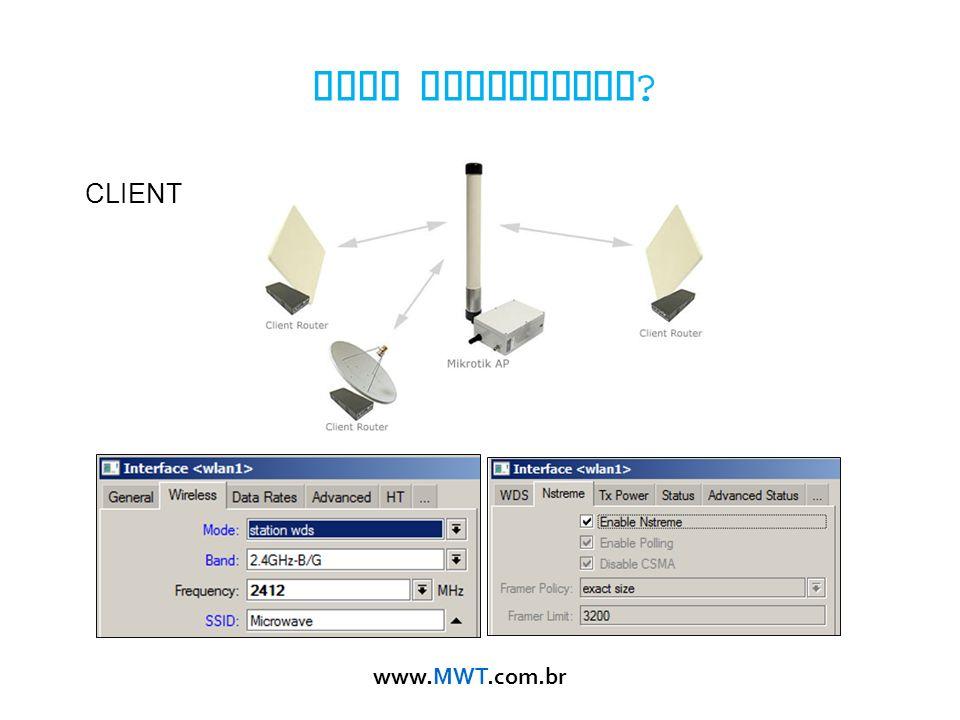 www.MWT.com.br Como configurar ? CLIENT