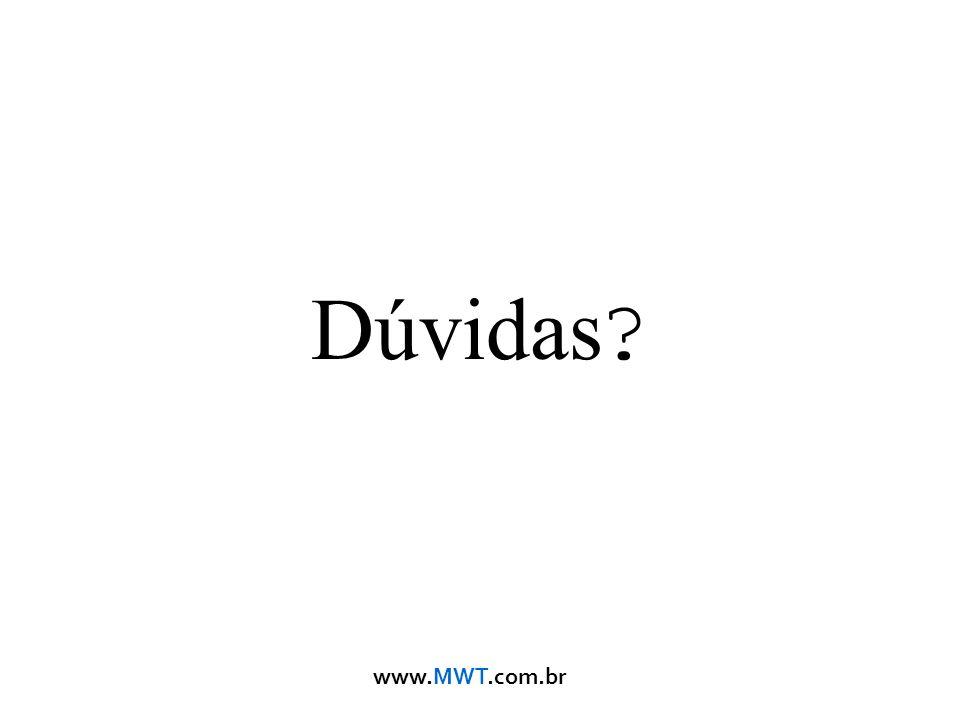 www.MWT.com.br Dúvidas ?
