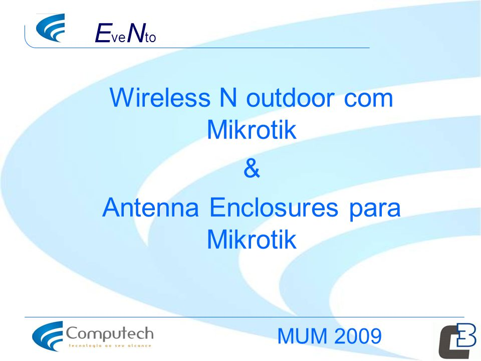 E ve N to Wireless N outdoor com Mikrotik & Antenna Enclosures para Mikrotik MUM 2009