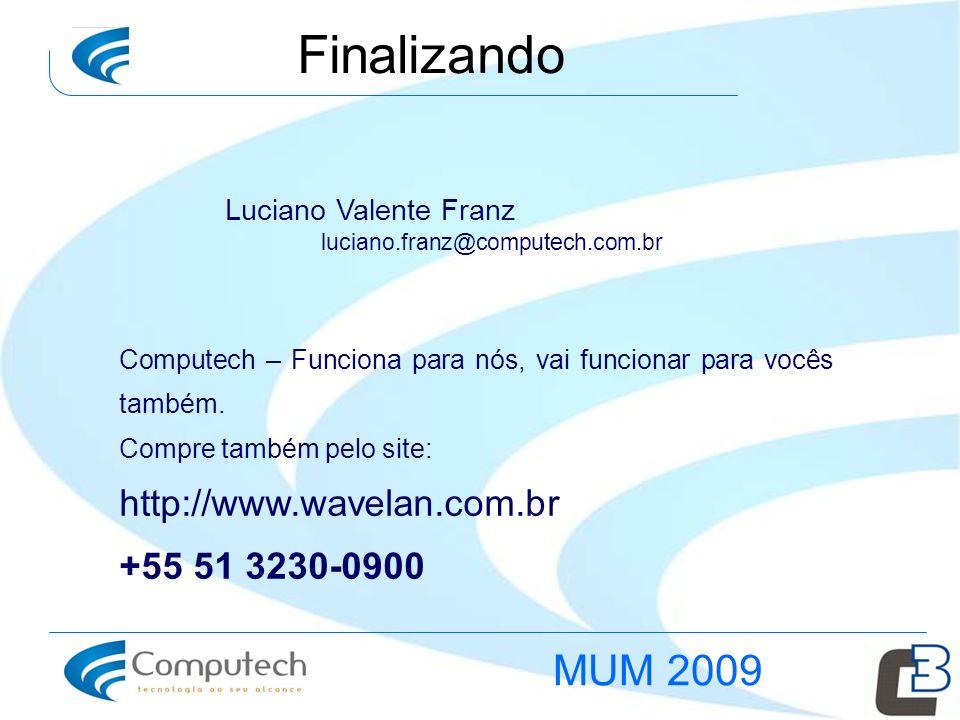 Finalizando Computech – Funciona para nós, vai funcionar para vocês também. Compre também pelo site: http://www.wavelan.com.br +55 51 3230-0900 Lucian