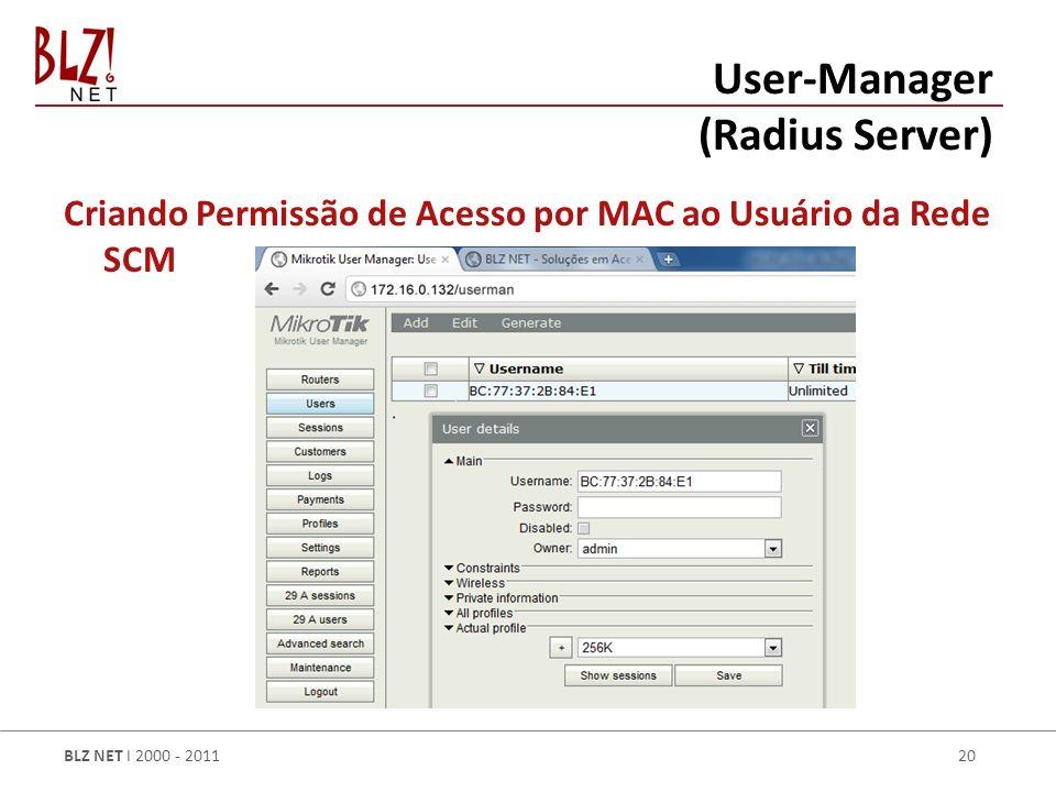 BLZ NET I 2000 - 2011 20 Criando Permissão de Acesso por MAC ao Usuário da Rede SCM User-Manager (Radius Server)