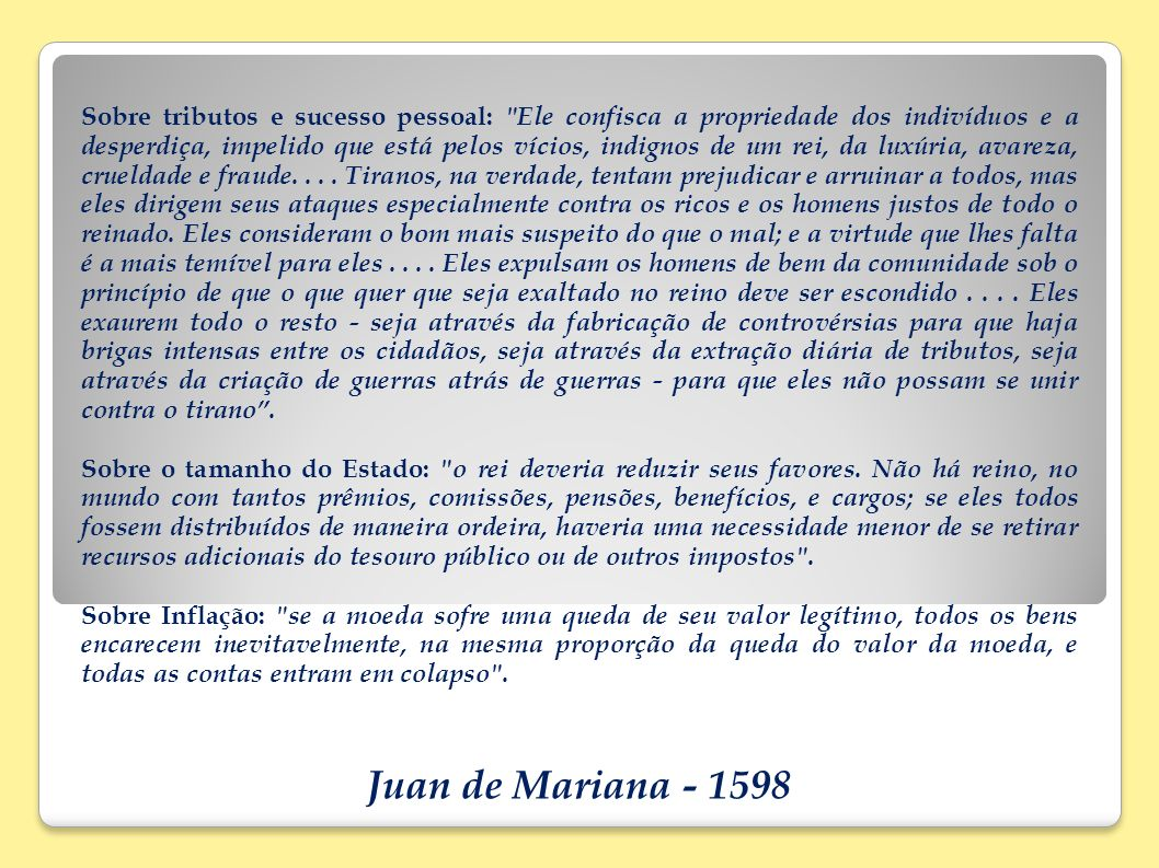 Juan de Mariana - 1598 Sobre tributos e sucesso pessoal: