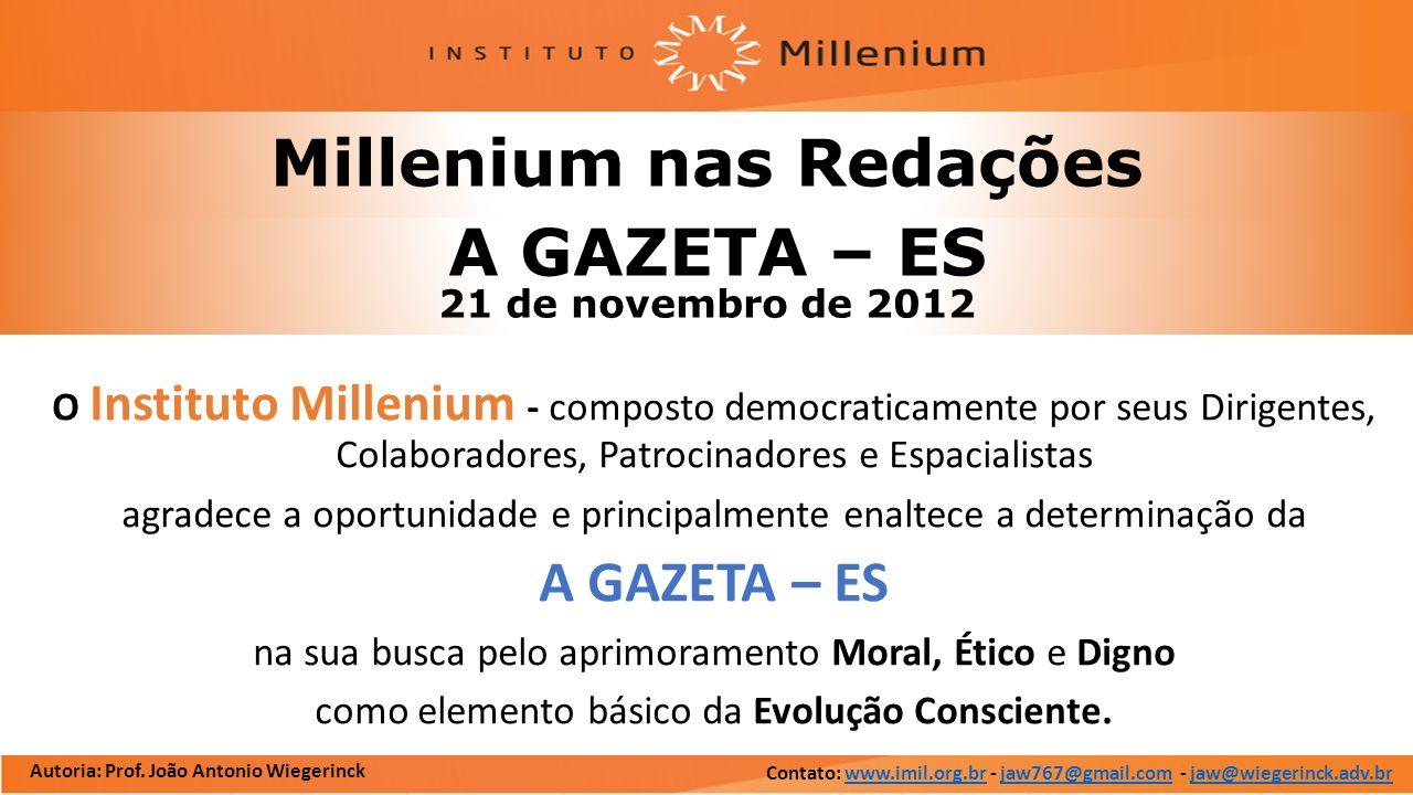 Millenium nas Redações O Instituto Millenium - composto democraticamente por seus Dirigentes, Colaboradores, Patrocinadores e Espacialistas agradece a