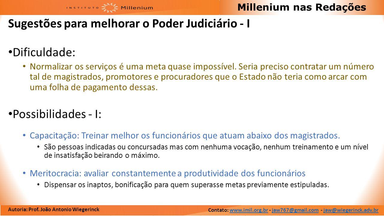 Autoria: Prof. João Antonio Wiegerinck Millenium nas Redações Sugestões para melhorar o Poder Judiciário - I Dificuldade: Normalizar os serviços é uma