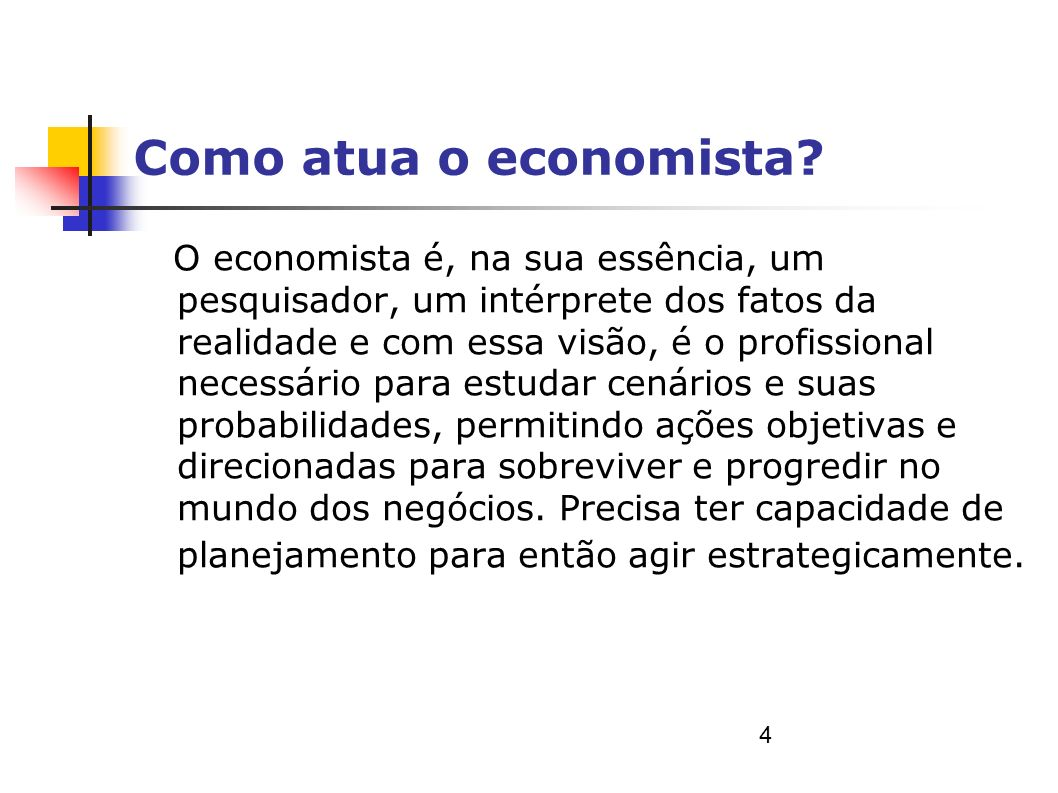 Como atua o economista.