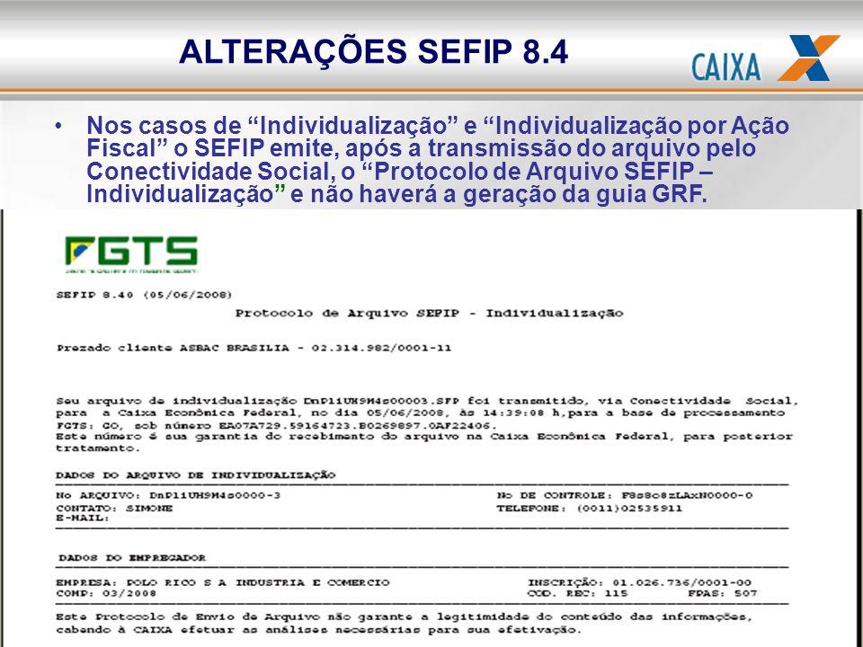 Nos casos de Individualização e Individualização por Ação Fiscal o SEFIP emite, após a transmissão do arquivo pelo Conectividade Social, o Protocolo d