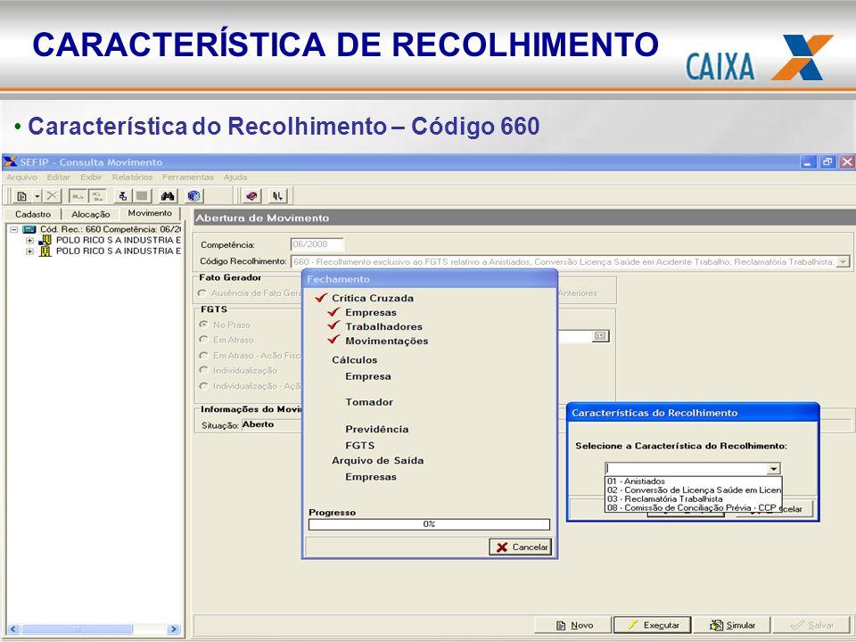 Característica do Recolhimento – Código 660 CARACTERÍSTICA DE RECOLHIMENTO