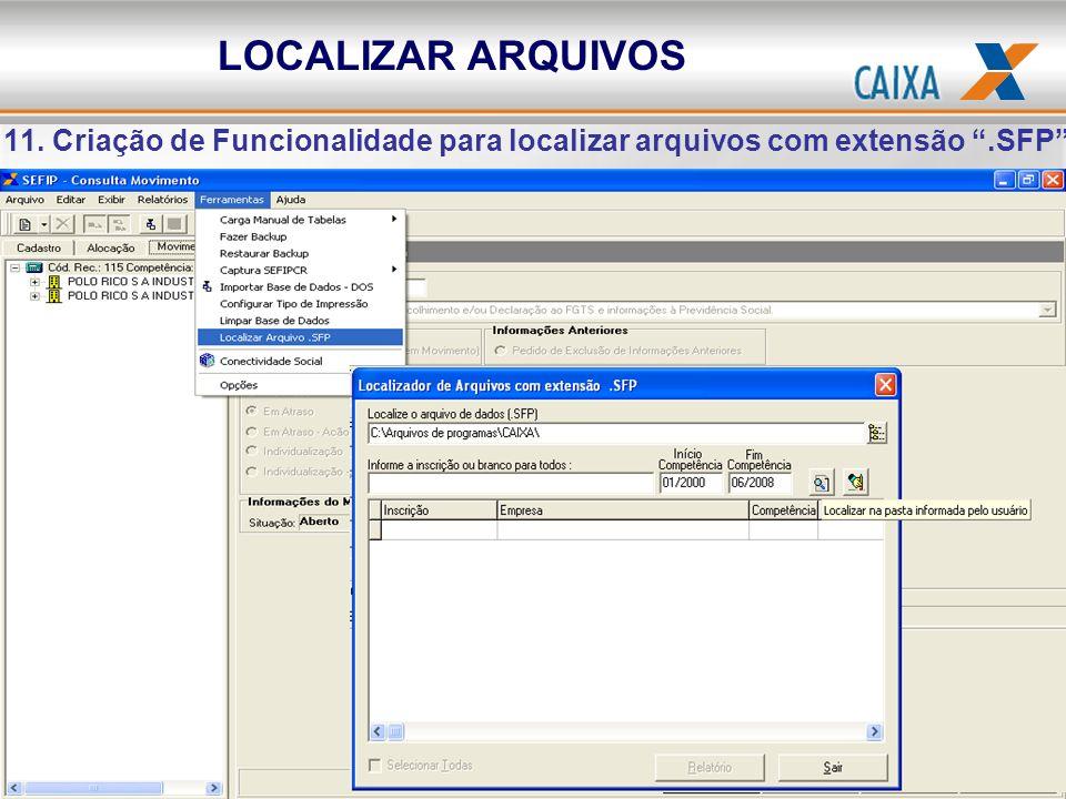 LOCALIZAR ARQUIVOS 11. Criação de Funcionalidade para localizar arquivos com extensão.SFP.