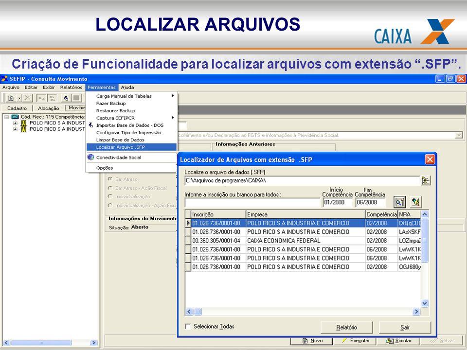 Criação de Funcionalidade para localizar arquivos com extensão.SFP. LOCALIZAR ARQUIVOS