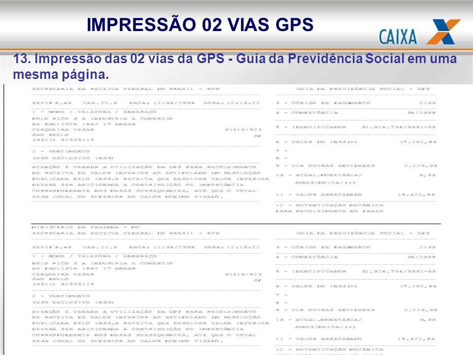 IMPRESSÃO 02 VIAS GPS 13. Impressão das 02 vias da GPS - Guia da Previdência Social em uma mesma página.