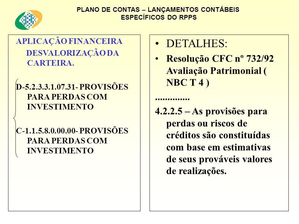 PLANO DE CONTAS – LANÇAMENTOS CONTÁBEIS ESPECÍFICOS DO RPPS APLICAÇÃO FINANCEIRA DESVALORIZAÇÃO DA CARTEIRA. D-5.2.3.3.1.07.31- PROVISÕES PARA PERDAS