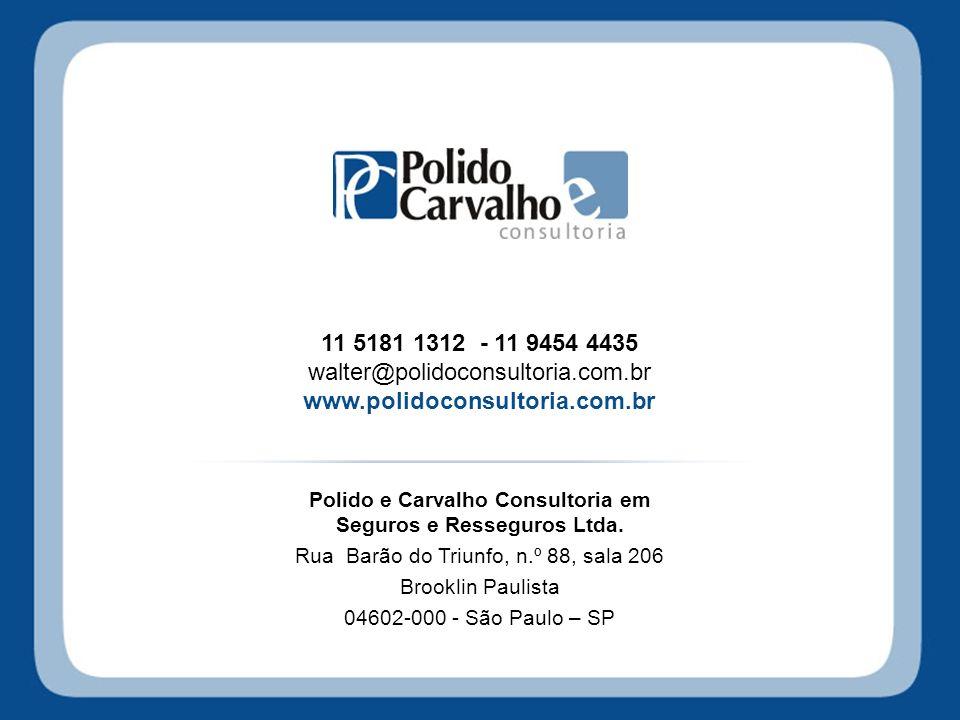 11 5181 1312 - 11 9454 4435 walter@polidoconsultoria.com.br www.polidoconsultoria.com.br Polido e Carvalho Consultoria em Seguros e Resseguros Ltda. R
