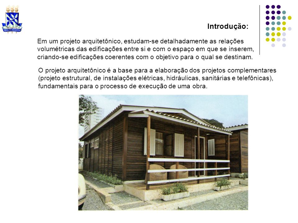 Os desenhos que fazem parte de um projeto arquitetônico são inseridos nesta sequência: 1.