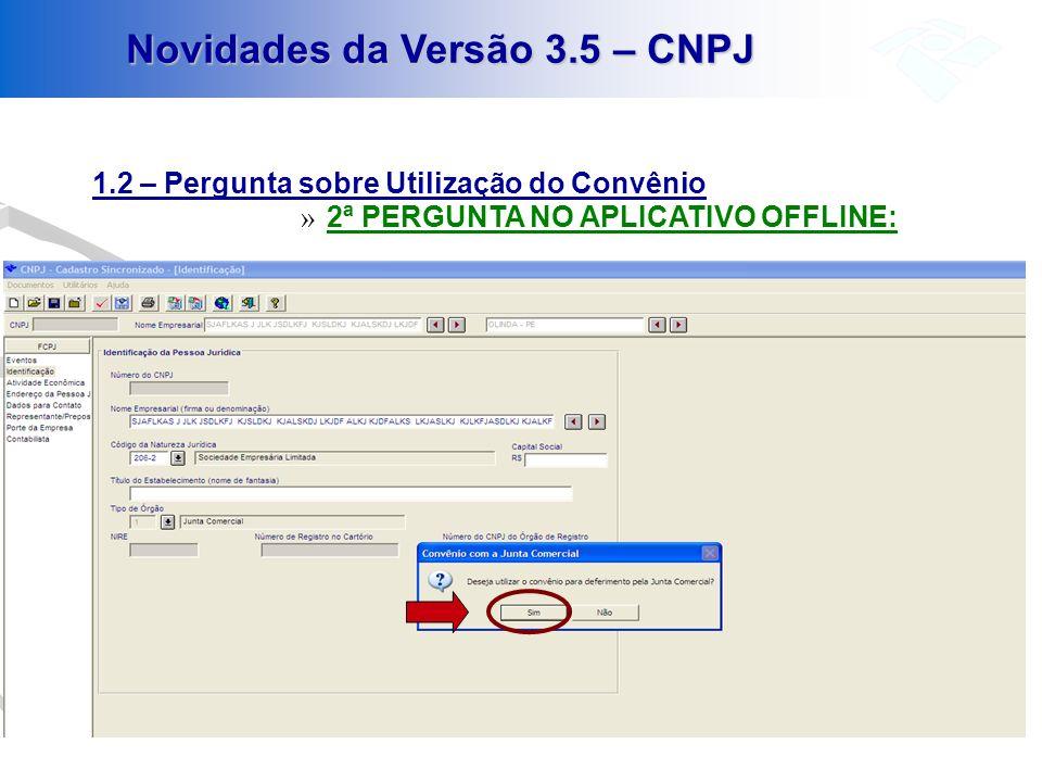 Novidades da Versão 3.5 – CNPJ 1.2 – Pergunta sobre Utilização do Convênio » 2ª PERGUNTA NO APLICATIVO OFFLINE: