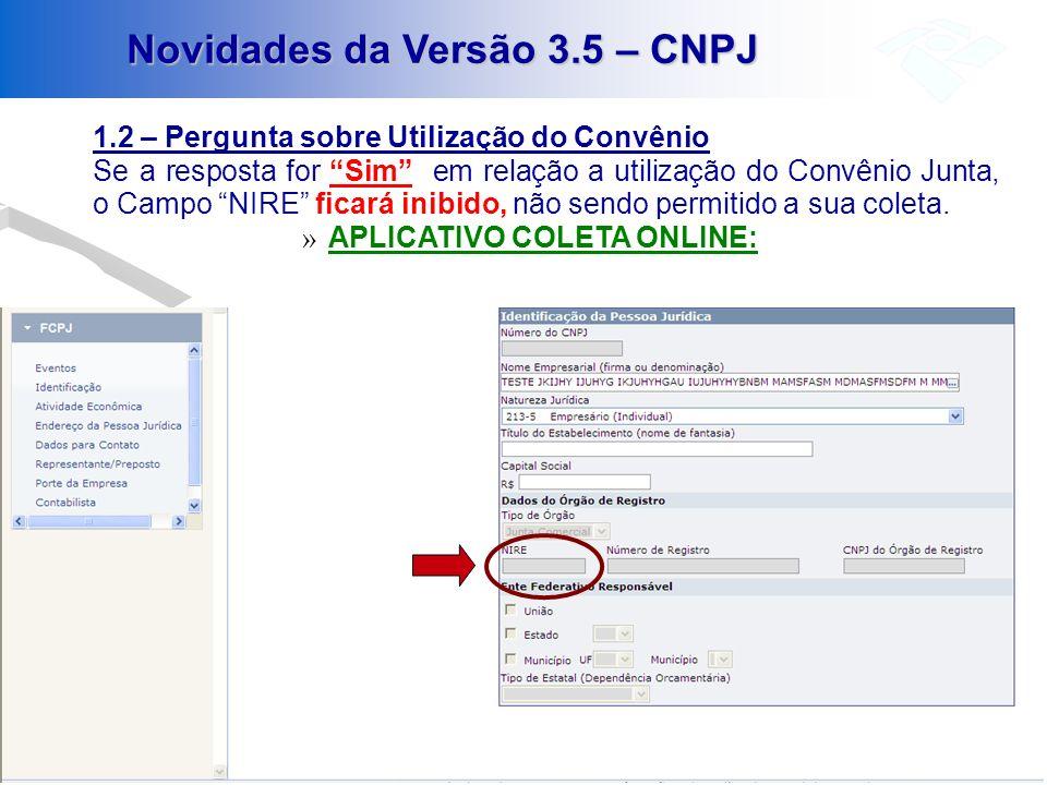 Novidades da Versão 3.5 – CNPJ 1.2 – Pergunta sobre Utilização do Convênio Se a resposta for Sim em relação a utilização do Convênio Junta, o Campo NI