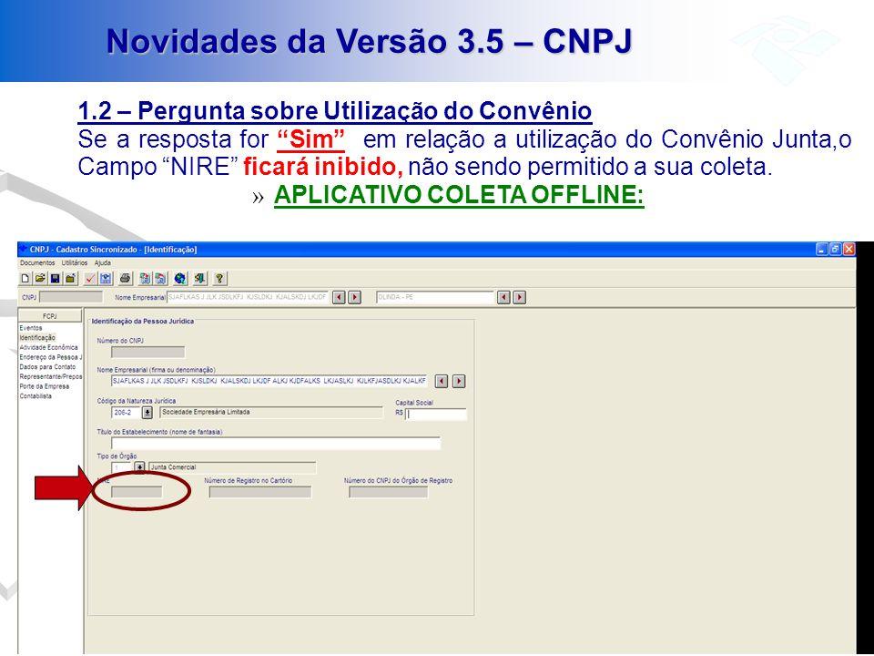 Novidades da Versão 3.5 – CNPJ 1.2 – Pergunta sobre Utilização do Convênio Se a resposta for Sim em relação a utilização do Convênio Junta,o Campo NIR