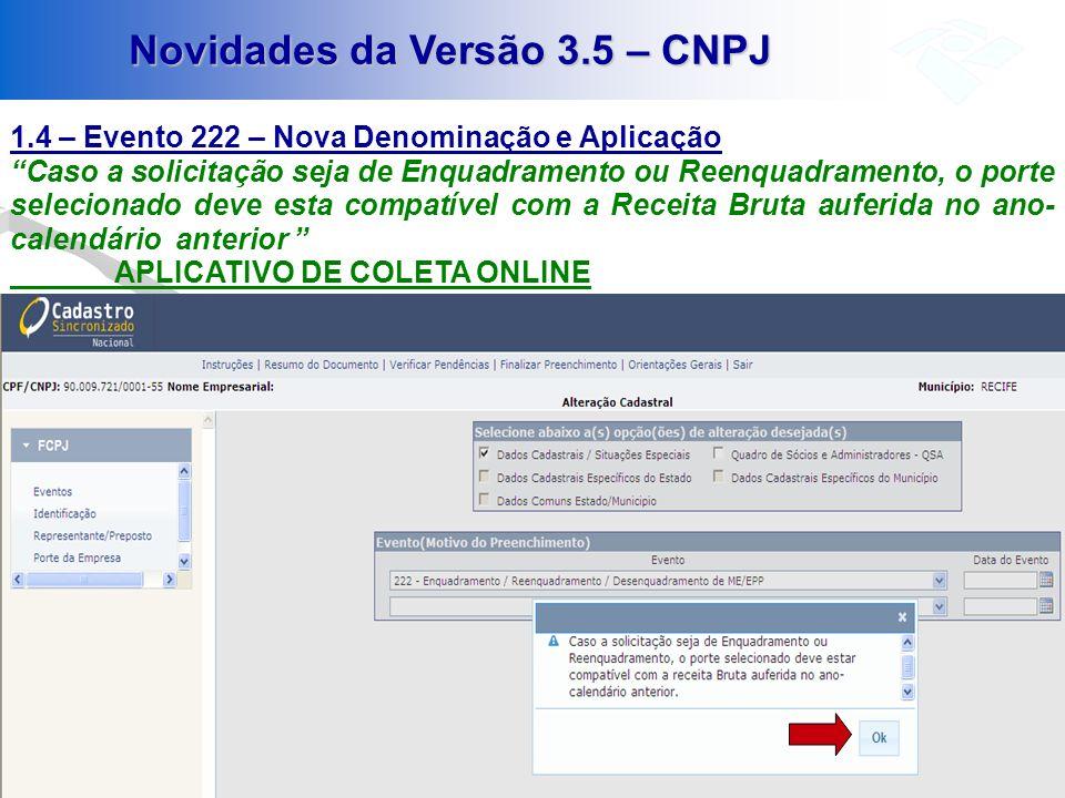 Novidades da Versão 3.5 – CNPJ 1.4 – Evento 222 – Nova Denominação e Aplicação Caso a solicitação seja de Enquadramento ou Reenquadramento, o porte se