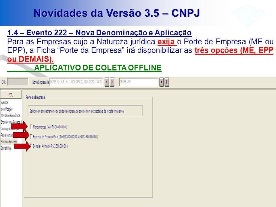 Novidades da Versão 3.5 – CNPJ 1.4 – Evento 222 – Nova Denominação e Aplicação Para as Empresas cujo a Natureza jurídica exija o Porte de Empresa (ME