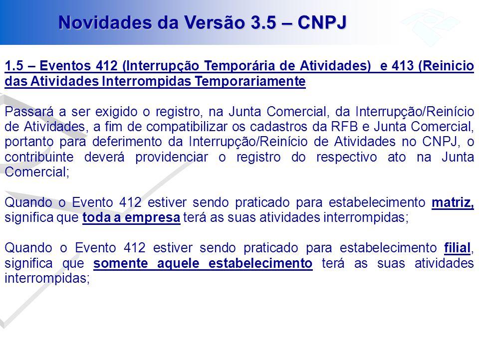 Novidades da Versão 3.5 – CNPJ 1.5 – Eventos 412 (Interrupção Temporária de Atividades) e 413 (Reinicio das Atividades Interrompidas Temporariamente P