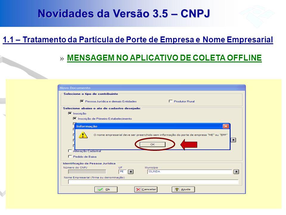 Novidades da Versão 3.5 – CNPJ 1.2 – Pergunta sobre Utilização do Convênio Se a resposta for Sim em relação a utilização do Convênio Junta,o Campo NIRE ficará inibido, não sendo permitido a sua coleta.