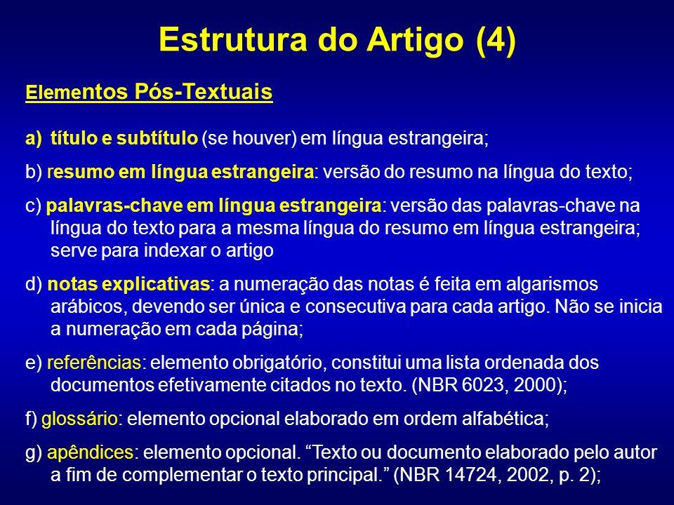 Eleme ntos Pós-Textuais a)título e subtítulo (se houver) em língua estrangeira; b) resumo em língua estrangeira: versão do resumo na língua do texto;