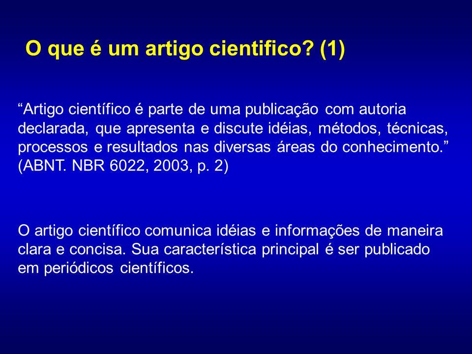 Artigo científico é parte de uma publicação com autoria declarada, que apresenta e discute idéias, métodos, técnicas, processos e resultados nas diver