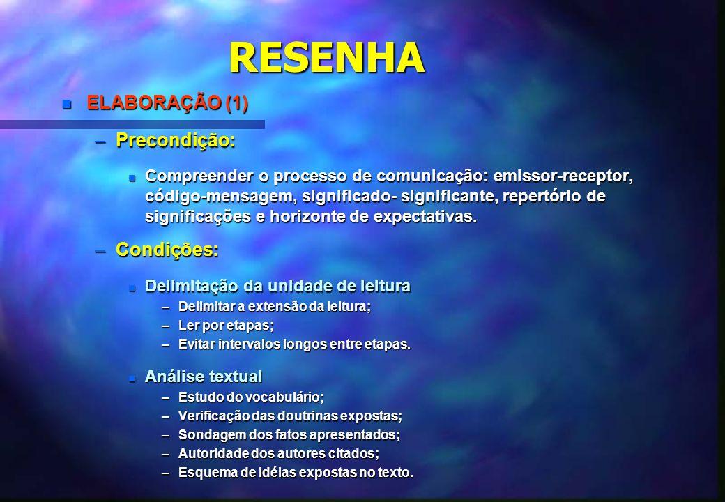 RESENHA n ELABORAÇÃO (2) n Análise temática –Busca apreender o conteúdo da mensagem sem intervir no texto; –O texto trata de...