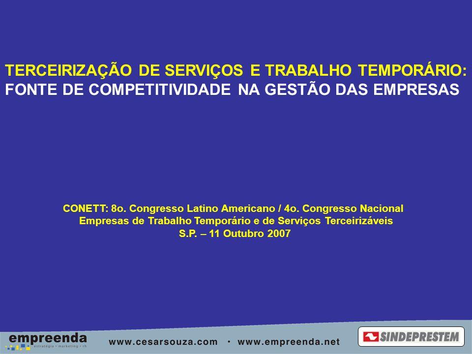 TERCEIRIZAÇÃO DE SERVIÇOS E TRABALHO TEMPORÁRIO: FONTE DE COMPETITIVIDADE NA GESTÃO DAS EMPRESAS CONETT: 8o.