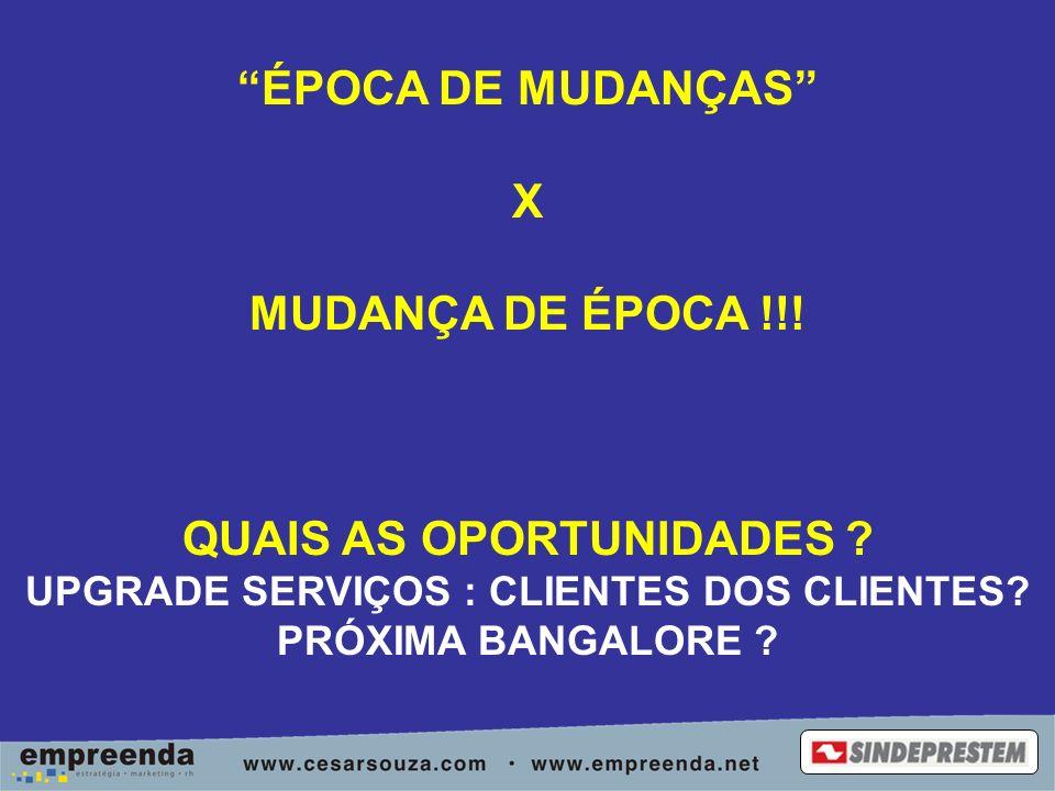 ÉPOCA DE MUDANÇAS X MUDANÇA DE ÉPOCA !!. QUAIS AS OPORTUNIDADES .