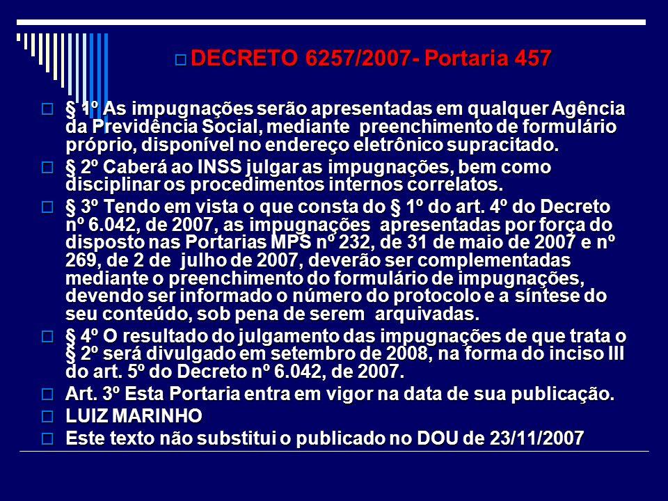 DECRETO 6257/2007 – Portaria 457 DECRETO 6257/2007 – Portaria 457 § 2º A disponibilização dos dados e demais informações pertinentes dar-se-á por inte