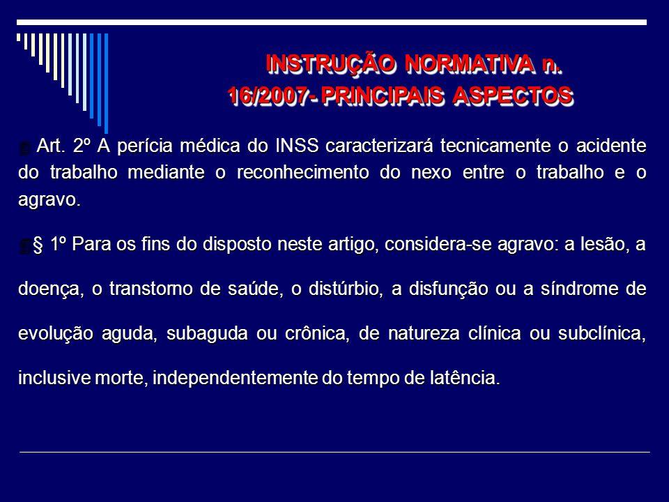 Medida Provisória nº 316 de 11/08/2006 Presume-se caracterizada incapacidade acidentária quando estabelecido o nexo técnico epidemiológico entre o tra