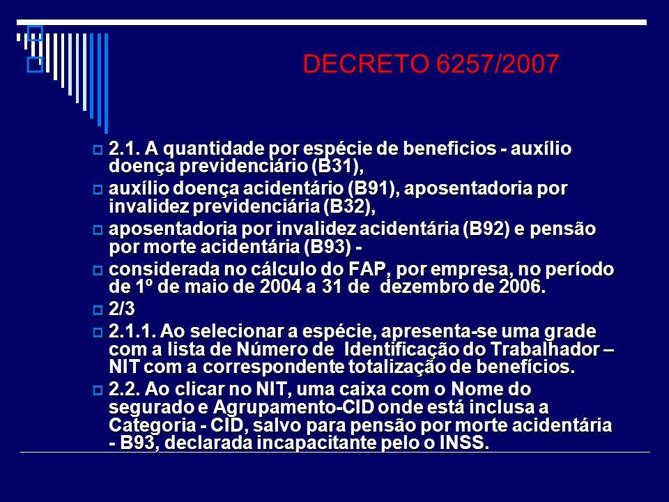 DECRETO 6257/2007 1.1.