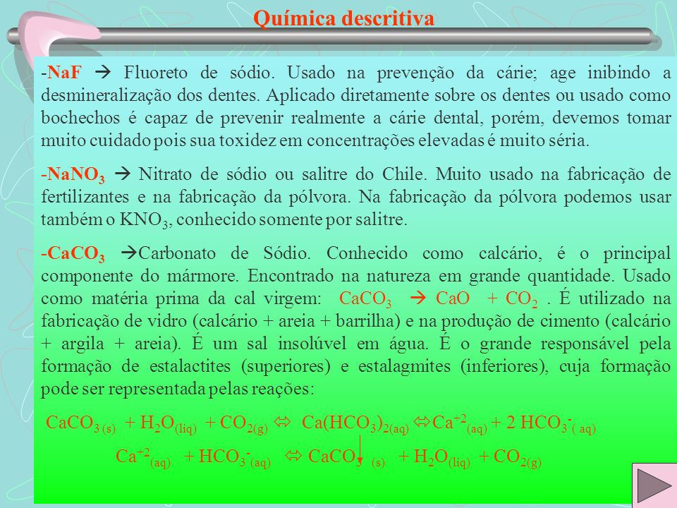 Química descritiva -Na 2 CO 3 Carbonato de Sódio.Conhecido como barrilha ou soda.