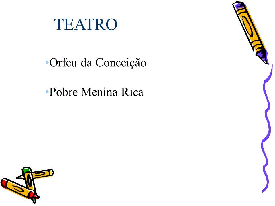 TEATRO Orfeu da Conceição Pobre Menina Rica