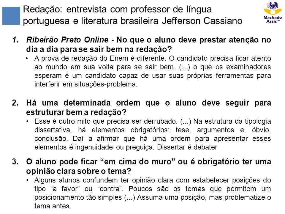 Redação: entrevista com professor de língua portuguesa e literatura brasileira Jefferson Cassiano 1.Ribeirão Preto Online - No que o aluno deve presta