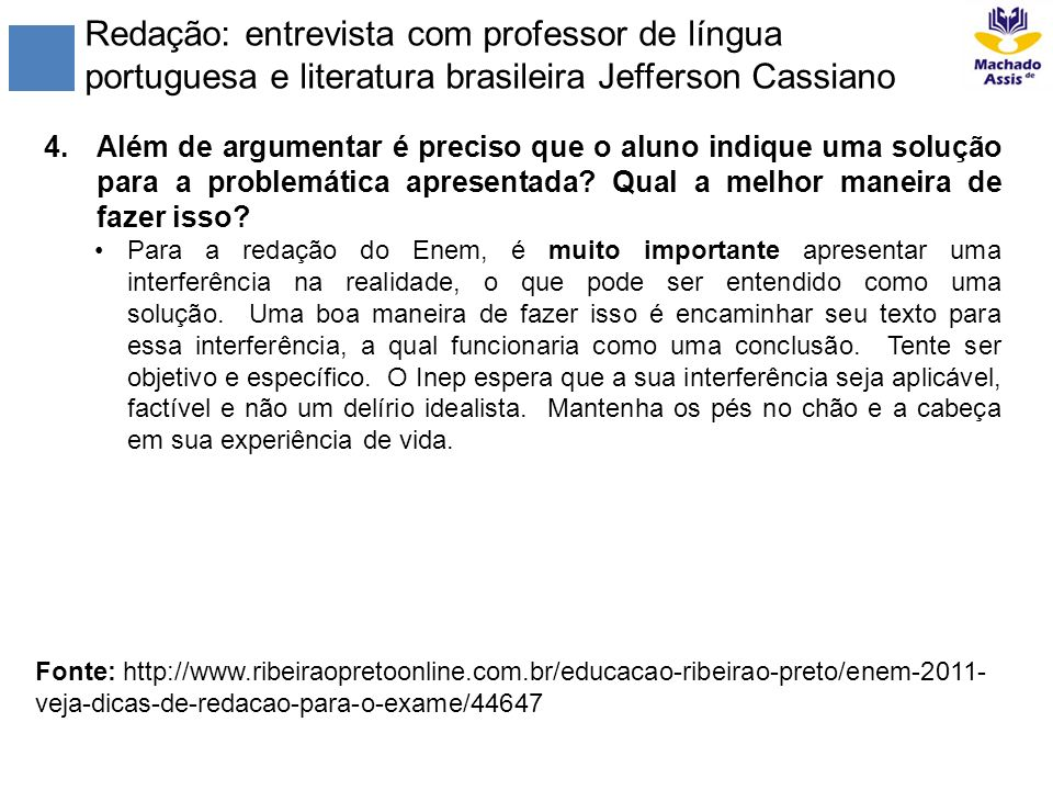 Redação: entrevista com professor de língua portuguesa e literatura brasileira Jefferson Cassiano 4.Além de argumentar é preciso que o aluno indique u