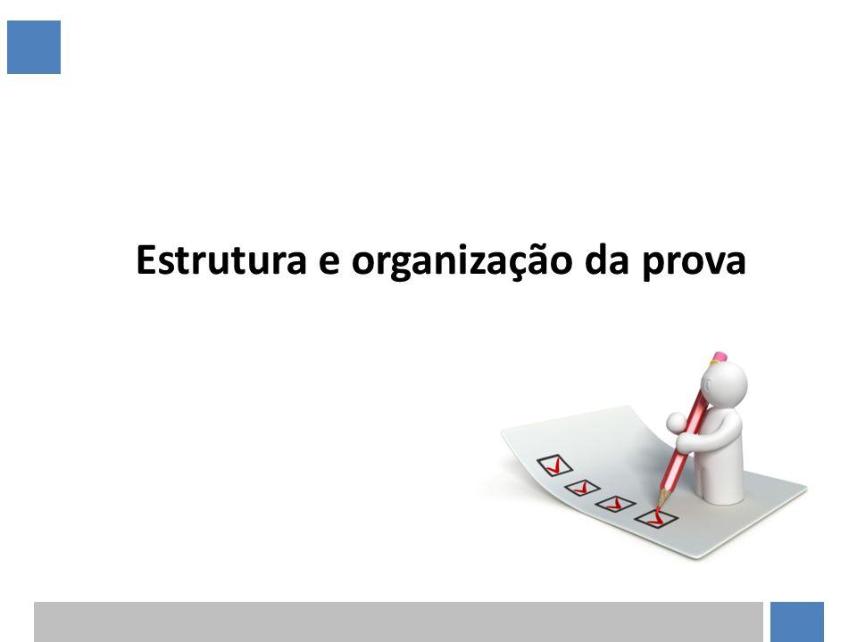 Estrutura e organização da prova