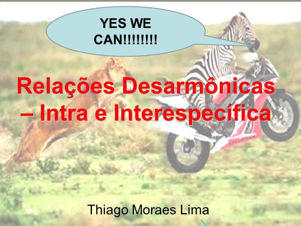 Relações harmônicas (interações positivas) Intra- específicas Sociedade (+) Colônia (+) Interespecíficas Mutualismo (+)(+) obrigatório Protocooperação (+)(+) Comensalismo (+)(0) Relações desarmônicas (interações negativas) Intra- específicas Canibalismo (+)(-) Competição intra- específica (-)(-) Interespecíficas Competição interespecífica (+)(-) Amensalismo (0)(-) Predatismo (+)(-)