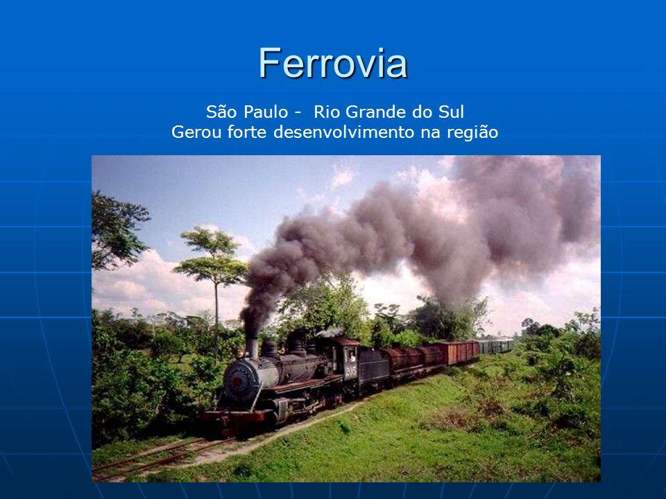 Ferrovia São Paulo - Rio Grande do Sul Gerou forte desenvolvimento na região