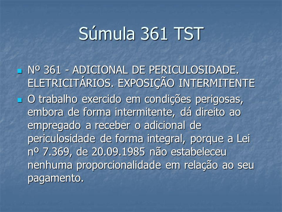 Súmula 364 TST Nº 364 - ADICIONAL DE PERICULOSIDADE.