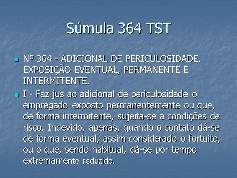 Súmula 364 TST II - A fixação do adicional de periculosidade, em percentual inferior ao legal e proporcional ao tempo de exposição ao risco, deve ser respeitada, desde que pactuada em acordos ou convenções coletivos.