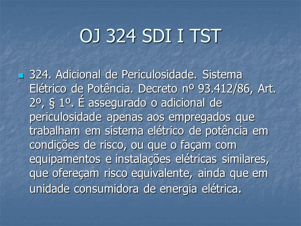 OJ 354 SDI I TST 345 - Adicional de Periculosidade.